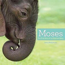 Moses : The True Story of an Elephant Baby (2014, Hardcover)