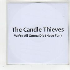 (FV976) The Candle Thieves, We're All Gonna Die (Have Fun) - 2010 DJ CD