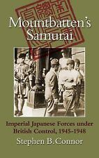 Mountbatten's Samurai : Imperial Japanese Army and Navy Forces under British...