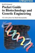 Pocket Guide to Biotechnology and Genetic Engineering by Rolf D. Schmid...