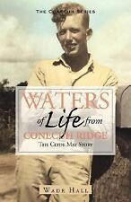 Waters of Life from Conecuh Ridge : The Clyde May Story by Wade Hall (2007,...