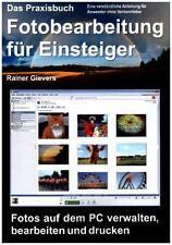RAINER GIEVERS - DAS PRAXISBUCH FOTOBEARBEITUNG FüR EINSTEIGER
