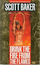 SCOTT BAKER - Drink the fire from the flames - p/b fantasy