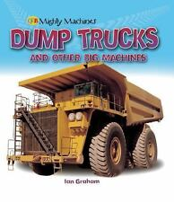 Dump Trucks and Other Big Machines (Mighty Machines)-ExLibrary