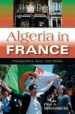 Algeria in France: Transpolitics, Race, and Nation New Anthropologies of Europe