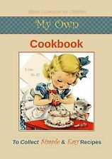 Family Journals: My Own Cookbook : Blank Cookbook for Children to Collect...
