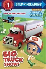 Step into Reading: Big Truck Show! (Bubble Guppies) by Random House (2016,...