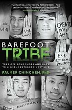 Barefoot Tribe: Take Off Your Shoes and Dare to Live the Extraordinary Life, Pal