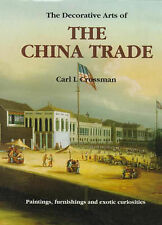 China Trade: Paintings, Furnishings and Exotic Curiosities, Carl L. Crossman, Ne