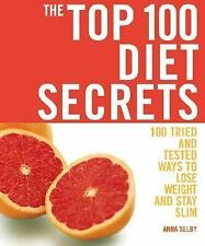 The Top 100 Recipes: The Top 100 Diet Secrets : 100 Tried and Tested Ways to...