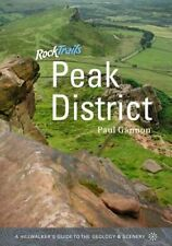 Rock Trails Peak District: A Hillwalker's Guide to the Geology & Scenery by...