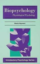 Biopsychology: Physiological Psychology (Introductory Psychology) by Hayward, S