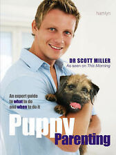 Puppy Parenting: An Expert Guide on What to Do and When to Do it Scott Miller Ve
