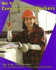 We Need Construction Workers (Helpers in Our Community)