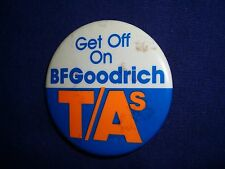 """Get Off On BFGoodrich, T/As, Pin/Button, 2 1/8"""""""