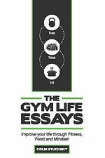 The Gym Life Essays: Improve your Life through Fitness, Food, and Mindset by Co