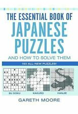 The Essential Book of Japanese Puzzles and How to Solve Them by Gareth Moore...