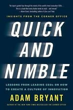 Quick and Nimble : Lessons from Leading CEOs on How to Create a Culture of...