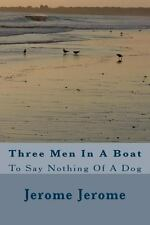 Three Men in a Boat : To Say Nothing of a Dog by Jerome K. Jerome (1889,...