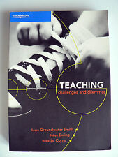 Teaching: Challenges and Dilemmas - Robyn Le Cornu, Susan Groundwater-Smith 2003