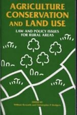 Agriculture, Conservation and Land Use: Law and Policy Issues for Rura-ExLibrary