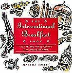 The International Breakfast Book: Greet the Day With 100 Recipes from Around the