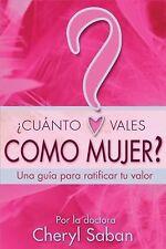Cuanto Vales Como Mujer? : Una Guia Para Ratificar Tu Valor (Spanish)