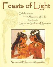 Feasts of Light: Celebrations for the Seasons of Life based on the Egyptian God