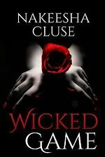 Dangerous Love: Wicked Game by Nakeesha Cluse (2015, Paperback)