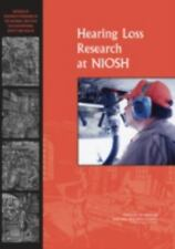 Hearing Loss Research at NIOSH:: Reviews of Research Programs of the National In