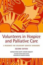 Volunteers in Hospice and Palliative Care : A Resource for Voluntary Service...