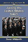 Joining the United States Navy: A Handbook (Joining the Military)