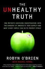 The Unhealthy Truth : One Mother's Shocking Investigation into the Dangers of...