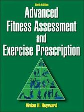 Advanced Fitness Assessment and Exercise Prescription-6th Edition, Heyward, Vivi