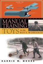 Manual Training Toys for the Boy's Workshop (Woodworking Classics Revi-ExLibrary