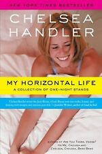 My Horizontal Life: A Collection of One-Night Stands, Chelsea Handler, Good Book