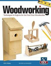 Woodworking : Techniques and Projects for the First Time Woodworker by John...