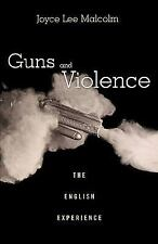 Guns and Violence: The English Experience, Malcolm, Joyce Lee, Acceptable Book