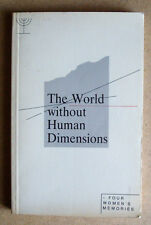 THE WORLD WITHOUT HUMAN DIMENSIONS 1991 1st ed four Women's Holocaust Memories