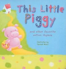 This Little Piggy: And Other Favorite Action Rhymes  Hardcover