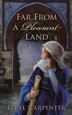 Far from a Pleasant Land by Beryl Carpenter (2014, Paperback)