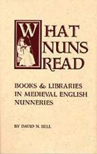 What Nuns Read: Books and Libraries in Medieval English Nunneries (Cistercian St