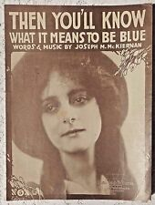 VINTAGE SHEET MUSIC - 1919 THEN YOU'LL KNOW WHAT IT MEANS TO BE BLUE - MCKIERNAN