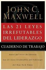 Las 21 leyes irrefutables de liderazgo - Libro de trabajo: Follow Them and Peopl
