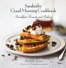 Sarabeth's Good Morning Cookbook:(Hardcover) by  Sarabeth Levine Oct 13,2015 THX