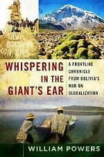 Whispering in the Giant's Ear: A Frontline Chronicle from Bolivia's War on Globa