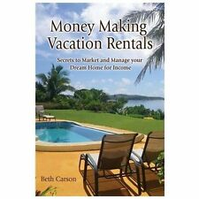 Money Making Vacation Rentals : Market and Manage Your VR for Maximum Income...