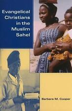 African Systems of Thought Ser.: Evangelical Christians in the Muslim Sahel...