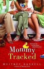 Mommy Tracked, Gaskell, Whitney, Good Book