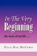 In The Very Beginning: the story of my life....